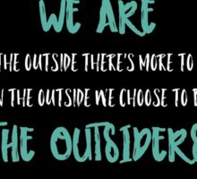 We Are The Outsiders Sticker