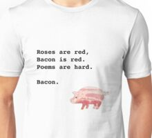 Bacon poem Unisex T-Shirt