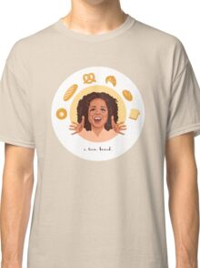 Oprah: I Love Bread Classic T-Shirt
