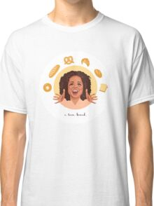 Oprah: I Love Bread Classic T-Shirt