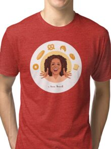 Oprah: I Love Bread Tri-blend T-Shirt