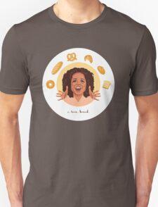 Oprah: I Love Bread Unisex T-Shirt