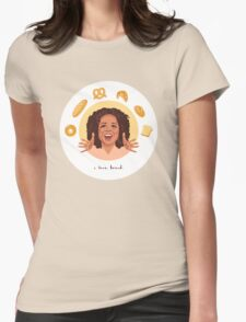 Oprah: I Love Bread Womens Fitted T-Shirt