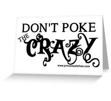 Don't Poke the Crazy Greeting Card