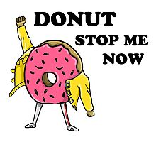 Donut Stop Me Now Photographic Print