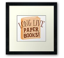 LONG LIVE paper books Framed Print