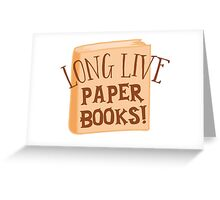LONG LIVE paper books Greeting Card
