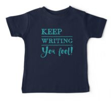 keep writing you fool! Baby Tee