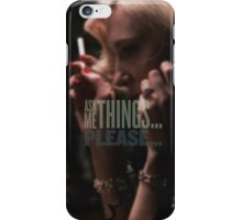 Carol Aird // Ask me, things... please... iPhone Case/Skin