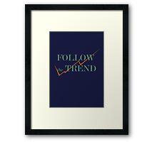 follow the trend Framed Print