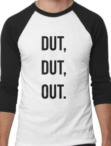 Dut, Dut, Out! (Black words) Men's Baseball ¾ T-Shirt
