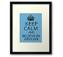 Keep Calm and Believe in JohnLock Framed Print