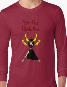 I'm the Bad Guy Long Sleeve T-Shirt