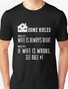 Home rules. Wife is always right T-Shirt