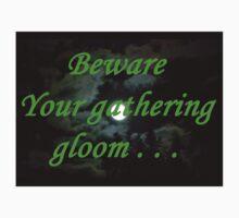 Beware Your Gathering Gloom Kids Tee