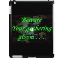 Beware Your Gathering Gloom iPad Case/Skin
