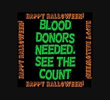 Blood Donors Needed See The Count Unisex T-Shirt