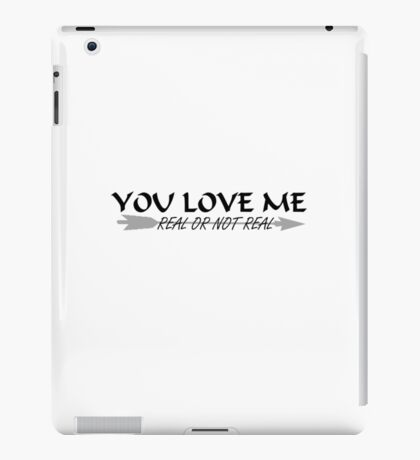 You Love Me, Real or Not Real? - Hungergames mockingjay part 2 iPad Case/Skin