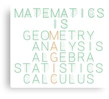 Matematics is magic Canvas Print