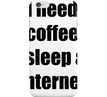 coffee, sleep & internet  iPhone Case/Skin