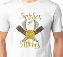 Snitches get stitches Unisex T-Shirt