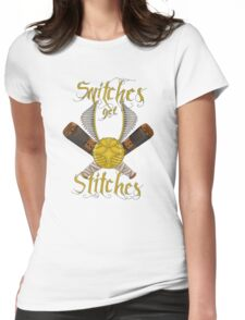 Snitches get stitches Womens Fitted T-Shirt