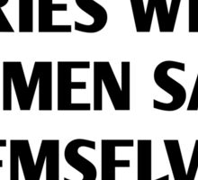 I like stories where women save themselves - neil gaiman quotes Sticker