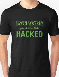 you deserve to be hacked Unisex T-Shirt
