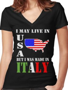 I MAY LIVE IN USA BUT I WAS  MADE IN ITALY Women's Fitted V-Neck T-Shirt