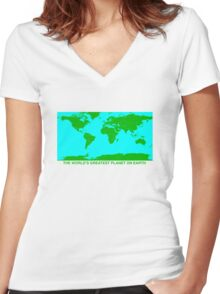 THE WORLD'S GREATEST PLANET ON EARTH Women's Fitted V-Neck T-Shirt