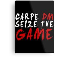 Carpe DM, Seize The Game - Dungeons & Dragons (White) Metal Print