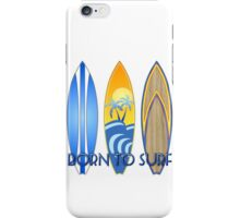 Born To Surf iPhone Case/Skin
