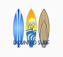 Born To Surf Unisex T-Shirt