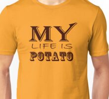 My Life is Potato Unisex T-Shirt