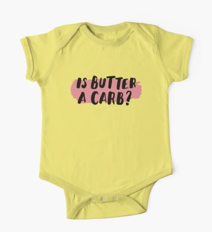 Is Butter A Carb? One Piece - Short Sleeve