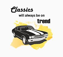 classics will always be on trend Unisex T-Shirt