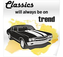 classics will always be on trend Poster