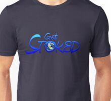 Get Stoked Unisex T-Shirt