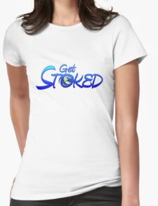 Get Stoked Womens Fitted T-Shirt