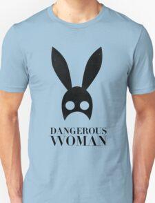 dangerous woman T-Shirt