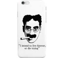 GROUCHO MARX LIVE FOREVER DIE TRYING iPhone Case/Skin