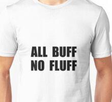 All Buff No Fluff Unisex T-Shirt