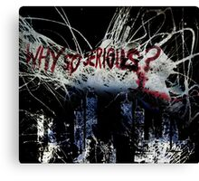 The Joker - Why So Serious? Canvas Print
