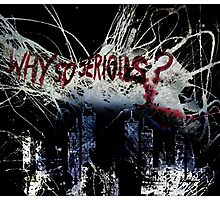 The Joker - Why So Serious? Photographic Print