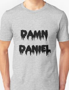damn daniel black text T-Shirt