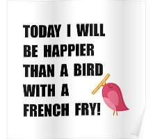 Bird With French Fry Poster