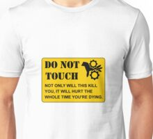 Do Not Touch Dying Unisex T-Shirt