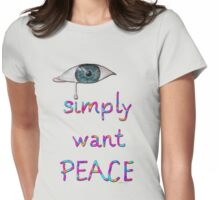 I simply want peace - Version 1 Womens Fitted T-Shirt