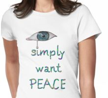 I simply want peace - Version 12 Womens Fitted T-Shirt