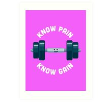 Character Building - Know Pain, Know Gain Art Print